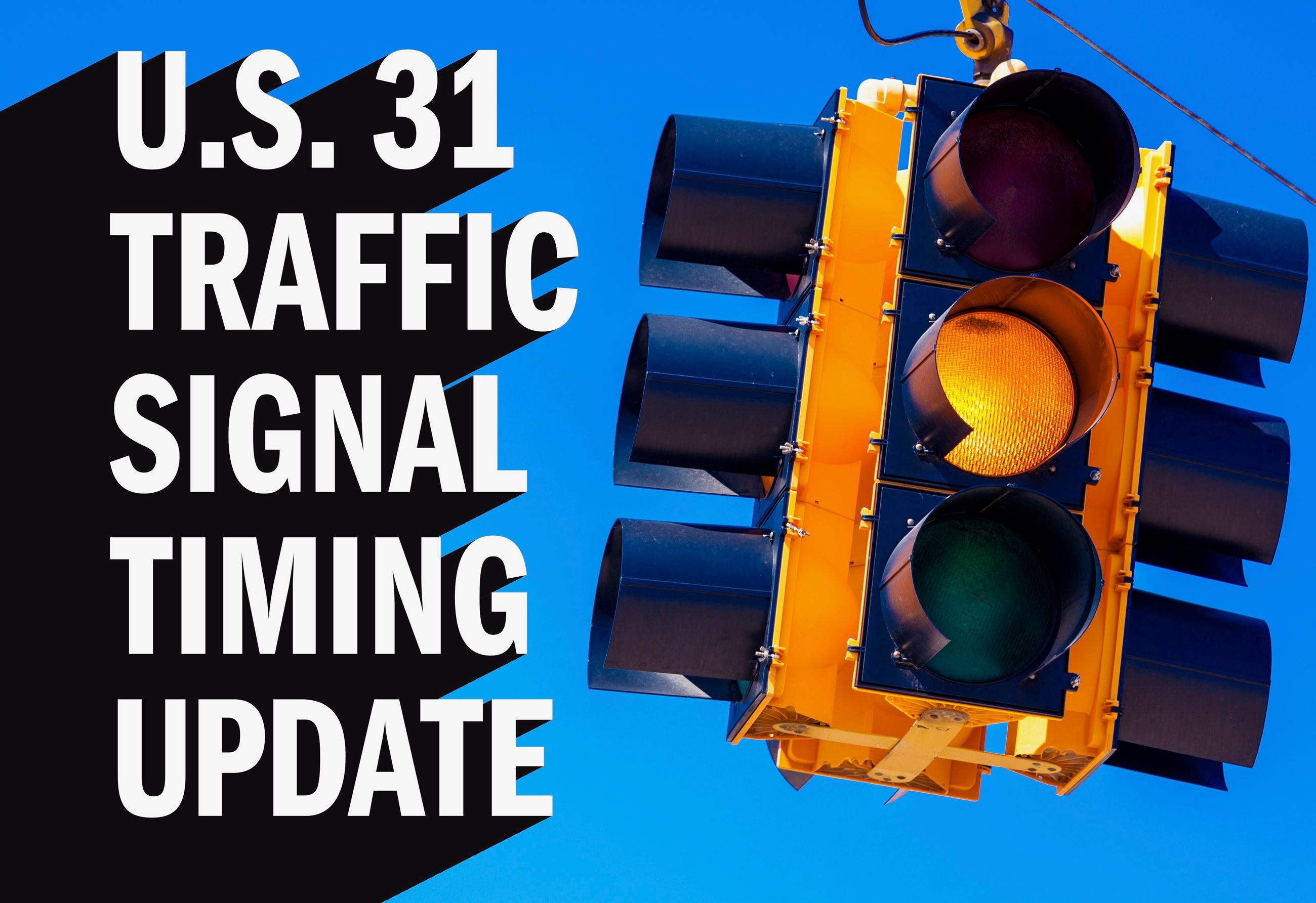 U.S. 31 Traffic Signal Timing Update