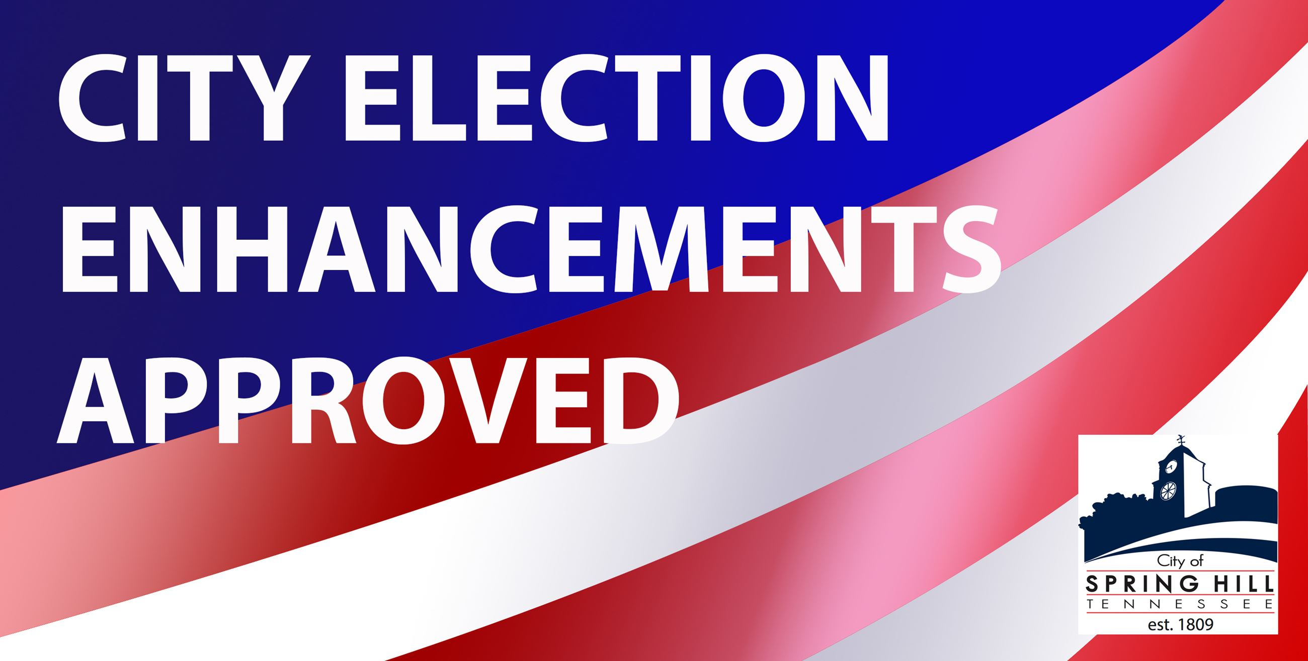 Election Enhancements Approved